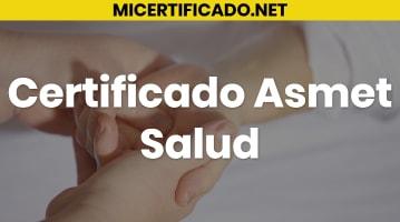 Certificado Asmet Salud