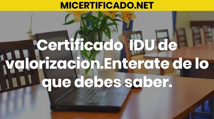 Certificado IDU de Valorización