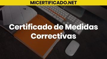 Qué es el Certificado de Medidas Correctivas