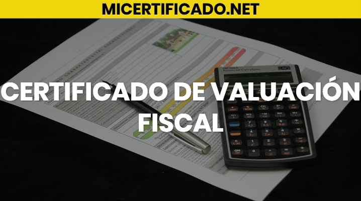 Certificado de Valuación Fiscal