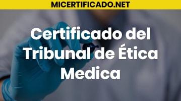 Certificado del Tribunal de Ética Médica