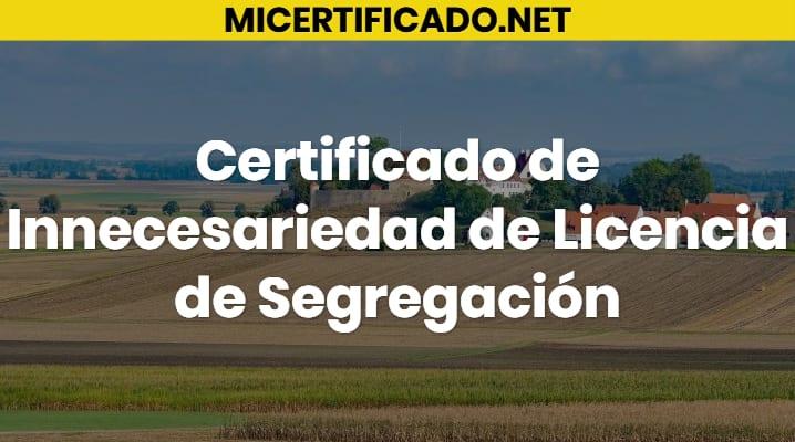 Certificado de Innecesariedad de Licencia de Segregación