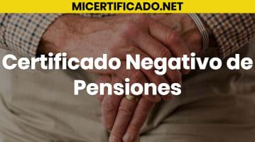 Certificado Negativo de Pensiones