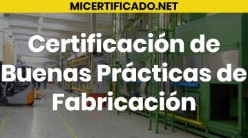 Certificación de Buenas Prácticas de Fabricación