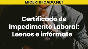 Certificado de Impedimento Laboral