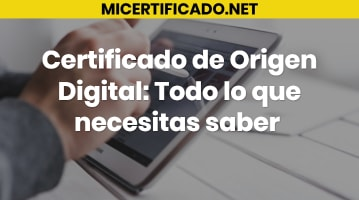 Certificado de Origen Digital