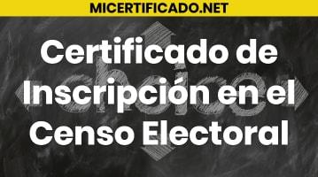 Certificado de Inscripción en el Censo Electoral