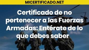 Certificado de no pertenecer a las Fuerzas Armadas